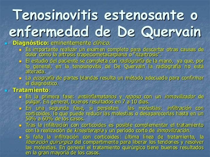 Tenosinovitis estenosante o    enfermedad de De Quervain   Diagnóstico: eminentemente clínico.         Es importante rea...