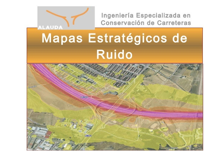 Mapas Estratégicos de Ruido Ingeniería Especializada en Conservación de Carreteras