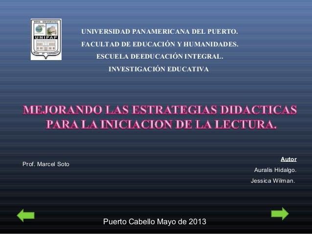 UNIVERSIDAD PANAMERICANA DEL PUERTO.FACULTAD DE EDUCACIÓN Y HUMANIDADES.ESCUELA DEEDUCACIÓN INTEGRAL.INVESTIGACIÓN EDUCATI...