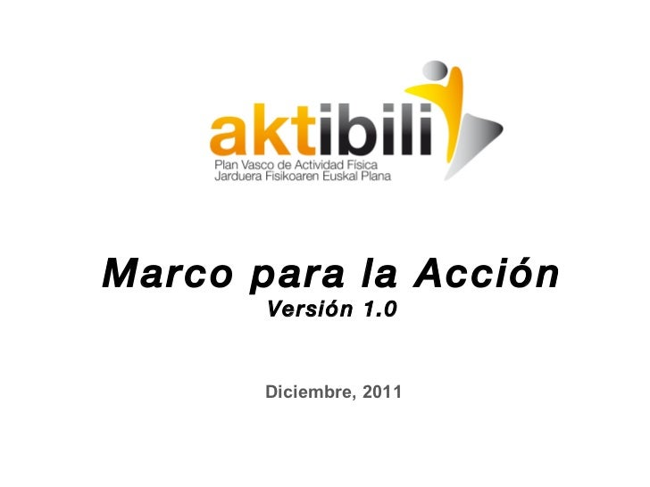Marco para la Acción Versión 1.0 Diciembre, 2011