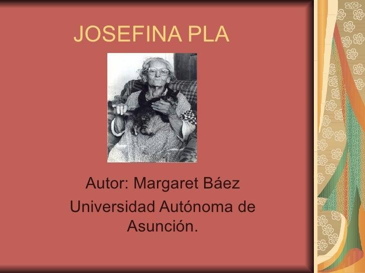JOSEFINA PLA Autor: Margaret BáezUniversidad Autónoma de        Asunción.