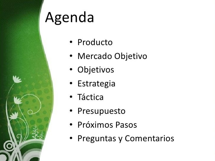 Agenda   •   Producto   •   Mercado Objetivo   •   Objetivos   •   Estrategia   •   Táctica   •   Presupuesto   •   Próxim...