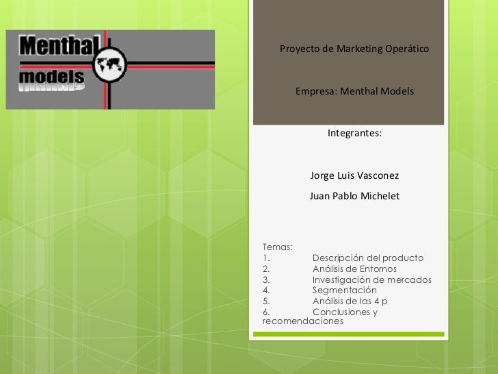 Proyecto de Marketing Operático      Empresa: Menthal Models             Integrantes:         Jorge Luis Vasconez         ...