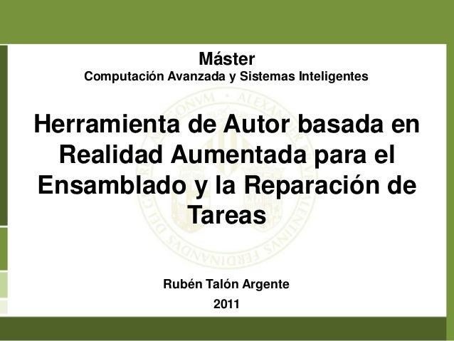 Máster   Computación Avanzada y Sistemas InteligentesHerramienta de Autor basada en  Realidad Aumentada para elEnsamblado ...