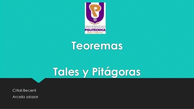 Teoremas Tales y Pitágoras Citlali Becerril Arcelia salazar