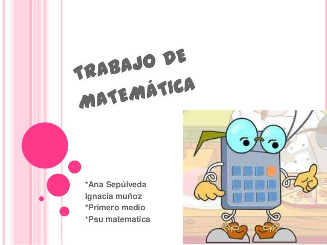*Ana SepúlvedaIgnacia muñoz*Primero medio*Psu matematica