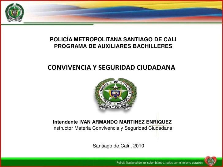 POLICÍA METROPOLITANA SANTIAGO DE CALI  PROGRAMA DE AUXILIARES BACHILLERES   CONVIVENCIA Y SEGURIDAD CIUDADANA      Intend...