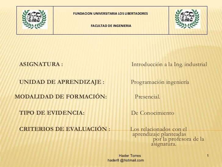 ASIGNATURA :   Introducción a la Ing. industrial   UNIDAD DE APRENDIZAJE :   Programación ingeniería       MODALIDAD DE FO...