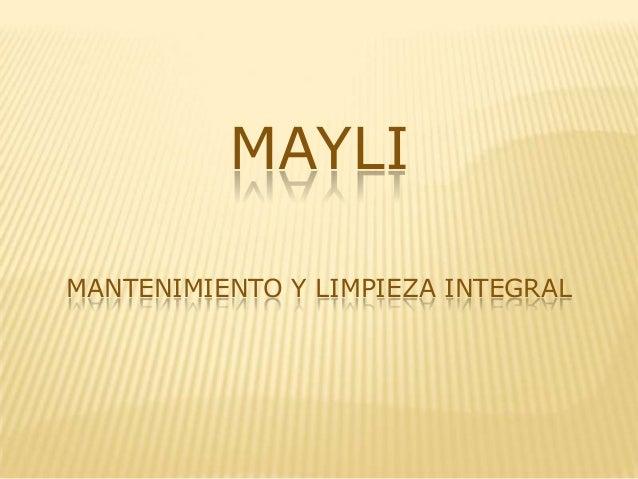 MAYLI MANTENIMIENTO Y LIMPIEZA INTEGRAL