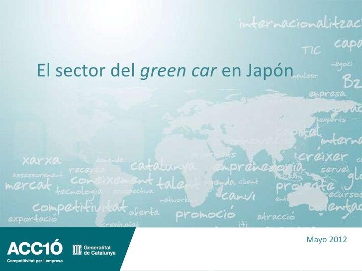 El sector del green car en Japón                                   Mayo 2012
