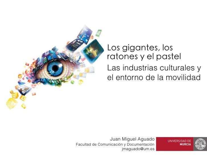 Los gigantes, los               ratones y el pastel               Las industrias culturales y               el entorno de ...