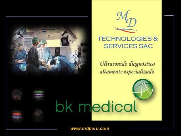 TECHNOLOGIES & SERVICES SAC www.mdperu.com Ultrasonido diagnóstico altamente especializado