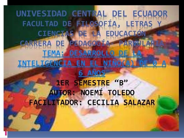UNIVESIDAD CENTRAL DEL ECUADOR FACULTAD DE FILOSOFÍA, LETRAS Y CIENCIAS DE LA EDUCACIÓN CARRERA DE PEDAGOGÍA- PARVULARIA T...