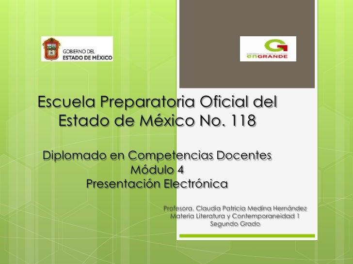 Escuela Preparatoria Oficial del   Estado de México No. 118Diplomado en Competencias Docentes             Módulo 4      Pr...