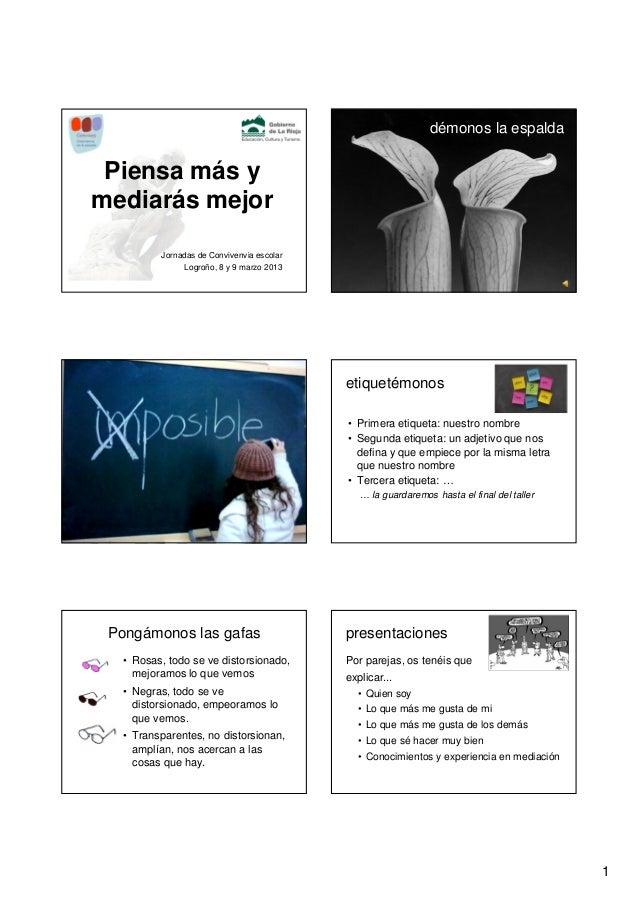 démonos la espalda Piensa más ymediarás mejor         Jornadas de Convivenvia escolar              Logroño, 8 y 9 marzo 20...