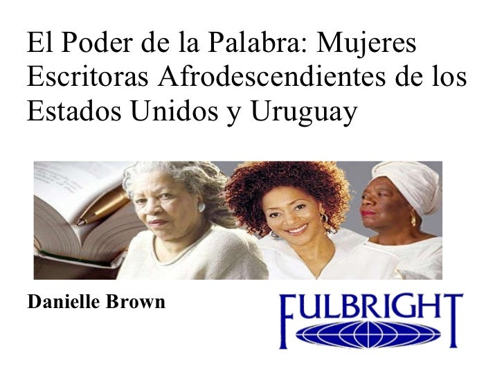 El Poder de la Palabra: Mujeres Escritoras Afrodescendientes de los Estados Unidos y Uruguay Danielle Brown