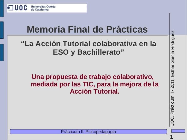 """Memoria Final de Prácticas                                              UOC. Prácticum II - 2011. Esther García Rodriguez""""..."""