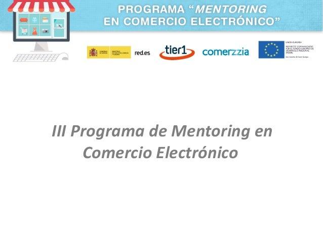 III  Programa  de  Mentoring  en   Comercio  Electrónico
