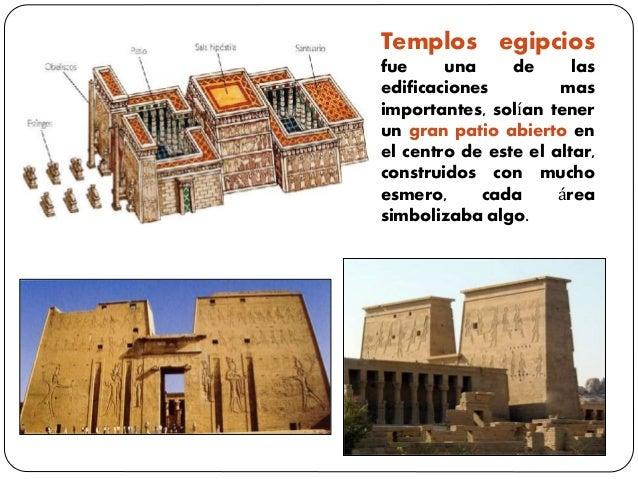 Templos egipcios fue una de las edificaciones mas importantes, solían tener un gran patio abierto en el centro de este el ...