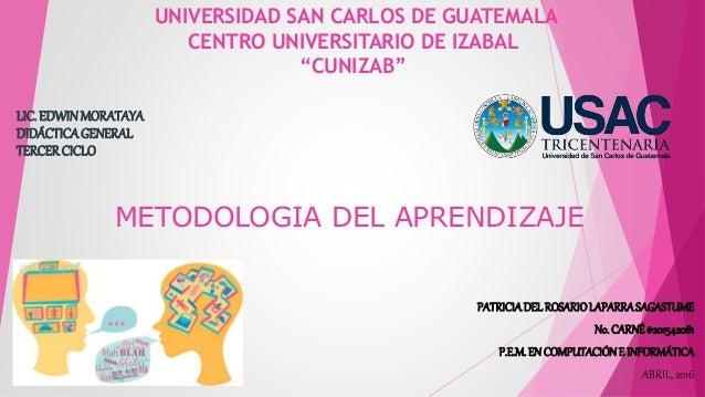 """UNIVERSIDAD SAN CARLOS DE GUATEMALA CENTRO UNIVERSITARIO DE IZABAL """"CUNIZAB"""" LIC. EDWINMORATAYA DIDÁCTICAGENERAL TERCERCIC..."""