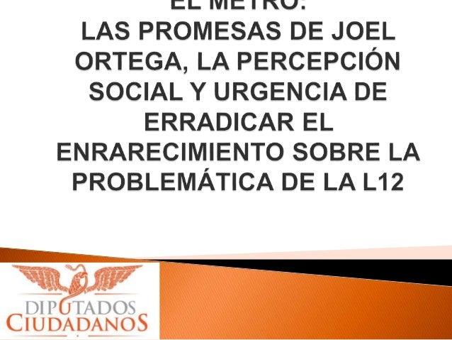 LAS PROMESAS JOEL ORTEGA: Prometió que aumentar la tarifa de $3 a $5 pesos, permitiría resolver de inmediato los principal...