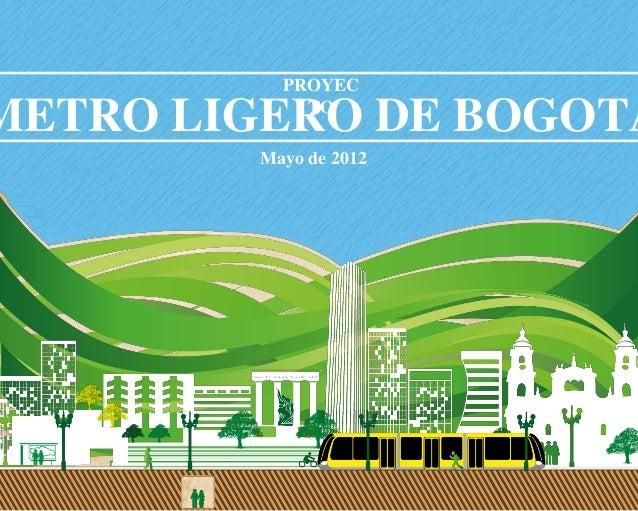 METRO LIGERO DE BOGOTÁPROYECTOMayo de 2012