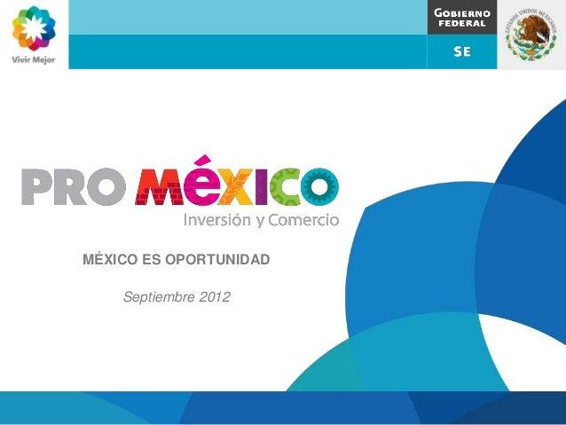 MÉXICO ES OPORTUNIDAD    Septiembre 2012