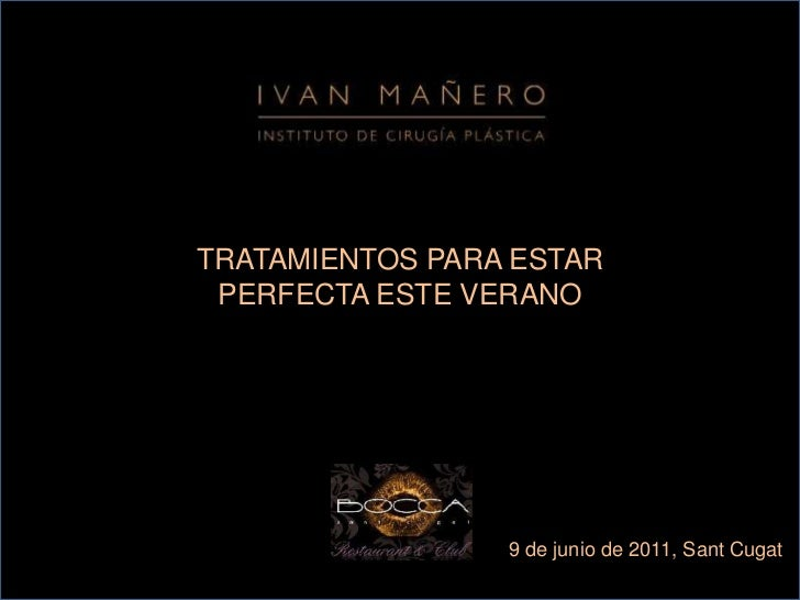 TRATAMIENTOS PARA ESTAR <br />PERFECTA ESTE VERANO<br />9 de junio de 2011, Sant Cugat<br />