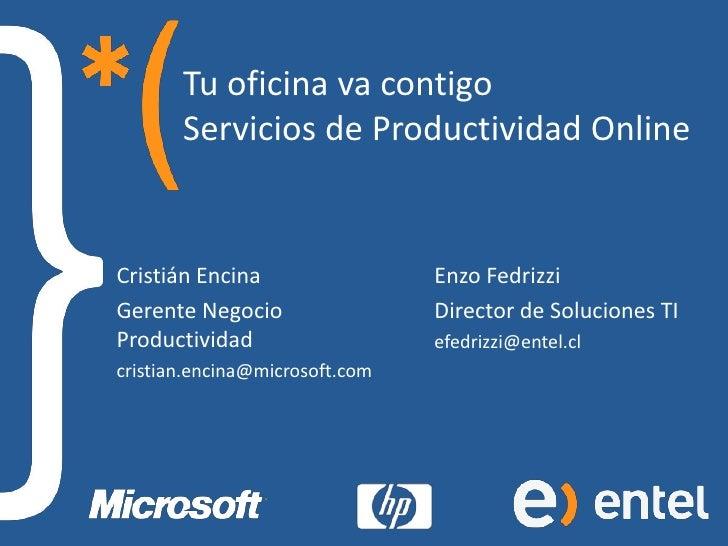 Tu oficina va contigo        Servicios de Productividad Online   Cristián Encina                 Enzo Fedrizzi Gerente Neg...