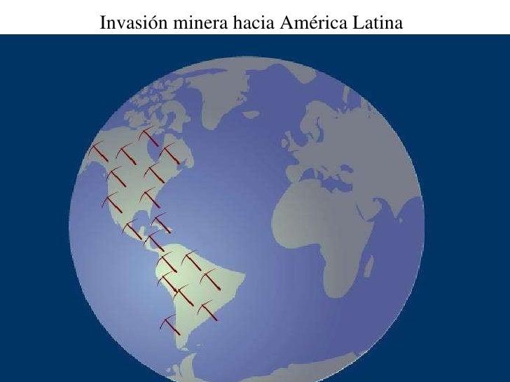 Invasión minera hacia América Latina