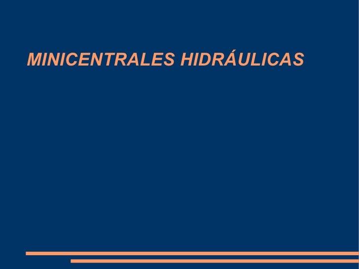 MINICENTRALES HIDRÁULICAS