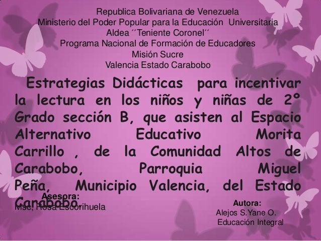 Asesora: Msc, Rosa Escorihuela Republica Bolivariana de Venezuela Ministerio del Poder Popular para la Educación Universit...