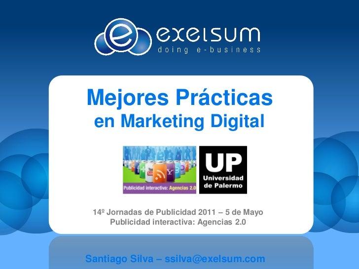 Mejores Prácticas en Marketing Digital 14º Jornadas de Publicidad 2011 – 5 de Mayo      Publicidad interactiva: Agencias 2...