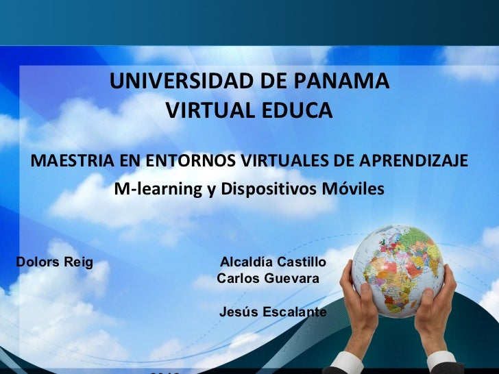 UNIVERSIDAD DE PANAMA                  VIRTUAL EDUCA  MAESTRIA EN ENTORNOS VIRTUALES DE APRENDIZAJE          M-learning y ...