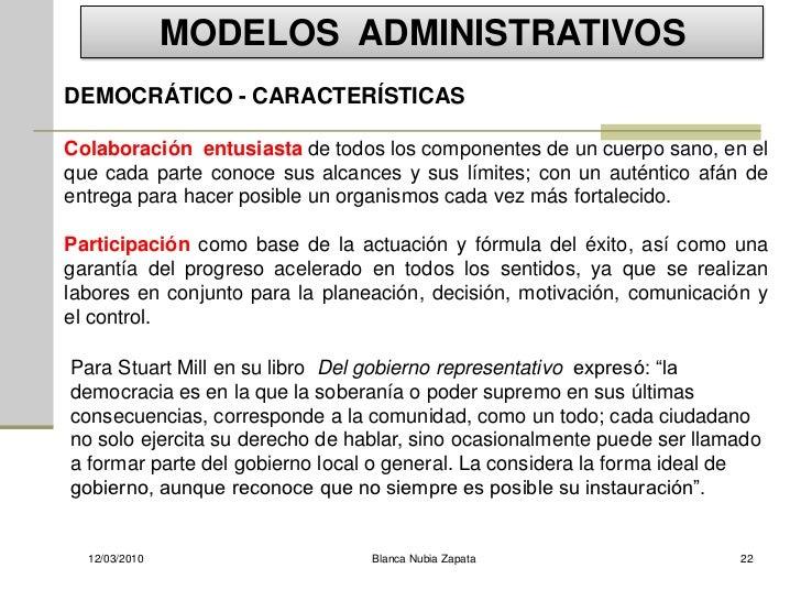 MODELOS ADMINISTRATIVOS DEMOCRÁTICO - CARACTERÍSTICAS  Colaboración entusiasta de todos los componentes de un cuerpo sano,...