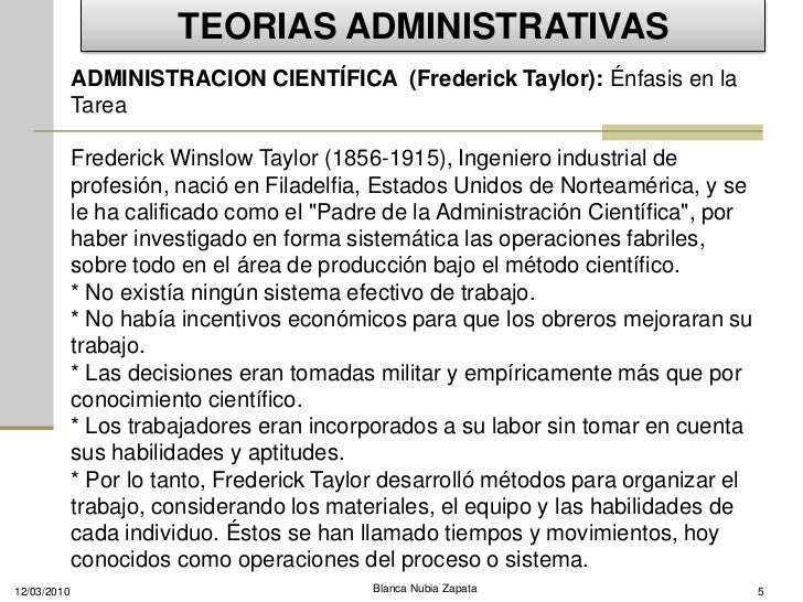 TEORIAS ADMINISTRATIVAS              ADMINISTRACION CIENTÍFICA (Frederick Taylor): Énfasis en la              Tarea       ...