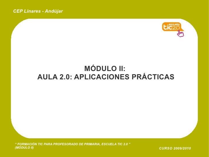 MÓDULO II:  AULA 2.0: APLICACIONES PRÁCTICAS