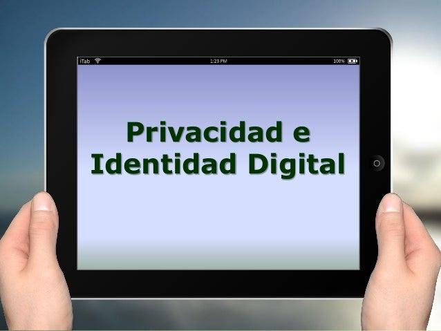 ¿Gestionáis vuestra privacidad e Identidad Digital?