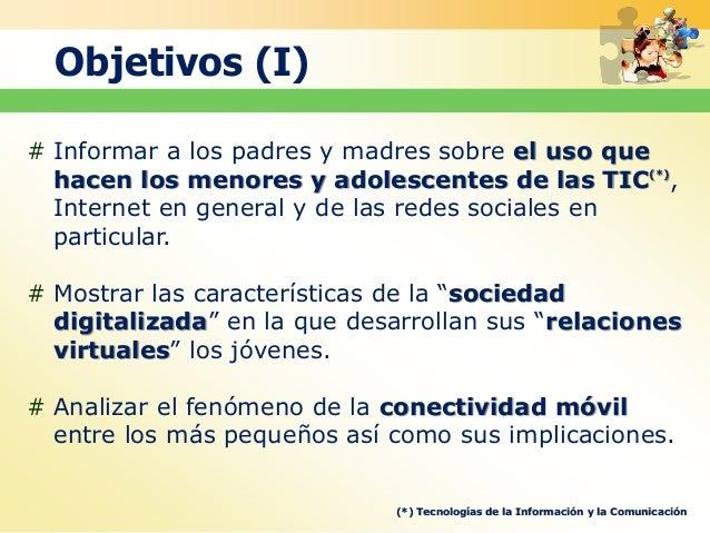 # Informar a los padres y madres sobre el uso que hacen los menores y adolescentes de las TIC(*) , Internet en general y d...