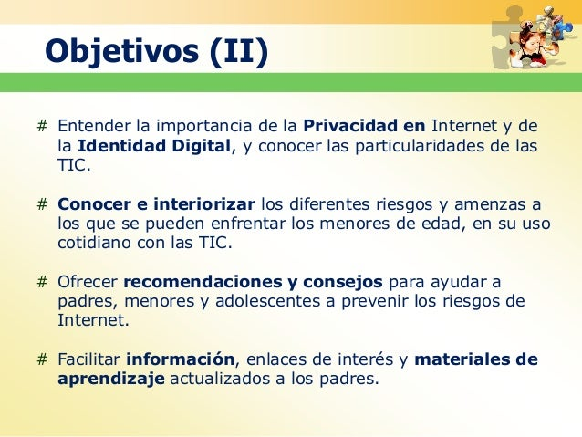 # Entender la importancia de la Privacidad en Internet y de la Identidad Digital, y conocer las particularidades de las TI...