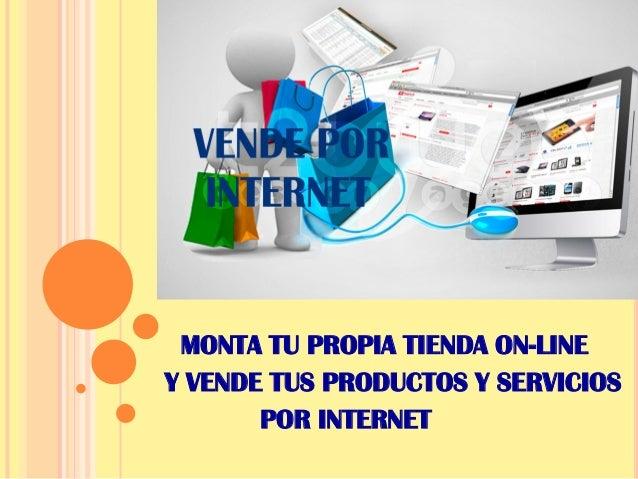 MONTA TU PROPIA TIENDA ON-LINE Y VENDE TUS PRODUCTOS Y SERVICIOS POR INTERNET