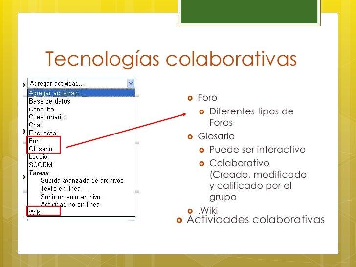 Tecnologías colaborativas                   Foro                     Diferentes tipos de                      Foros     ...