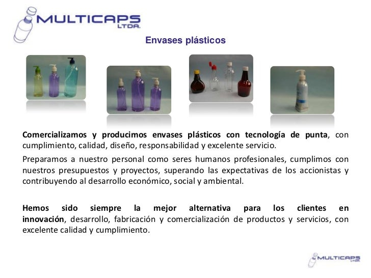 Envases plásticosComercializamos y producimos envases plásticos con tecnología de punta, concumplimiento, calidad, diseño,...