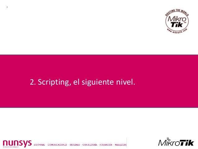 Scripting para Mikrotik - Presentación Nunsys en MUM