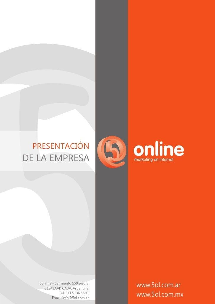 PRESENTACIÓNDE LA EMPRESA   5online - Sarmiento 559 piso 2     C1041AAK CABA, Argentina                                   ...