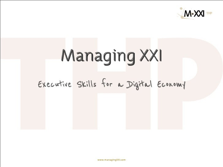 Managing XXIExecutive Skills for a Digital Economy               www.managingXXI.com