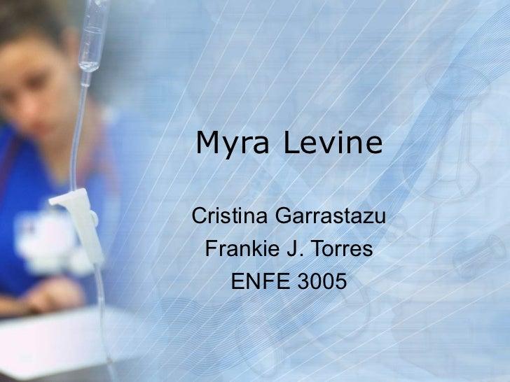 Myra Levine Cristina Garrastazu Frankie J. Torres ENFE 3005
