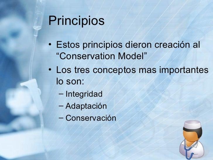 """Principios <ul><li>Estos principios dieron creación al """"Conservation Model"""" </li></ul><ul><li>Los tres conceptos mas impor..."""