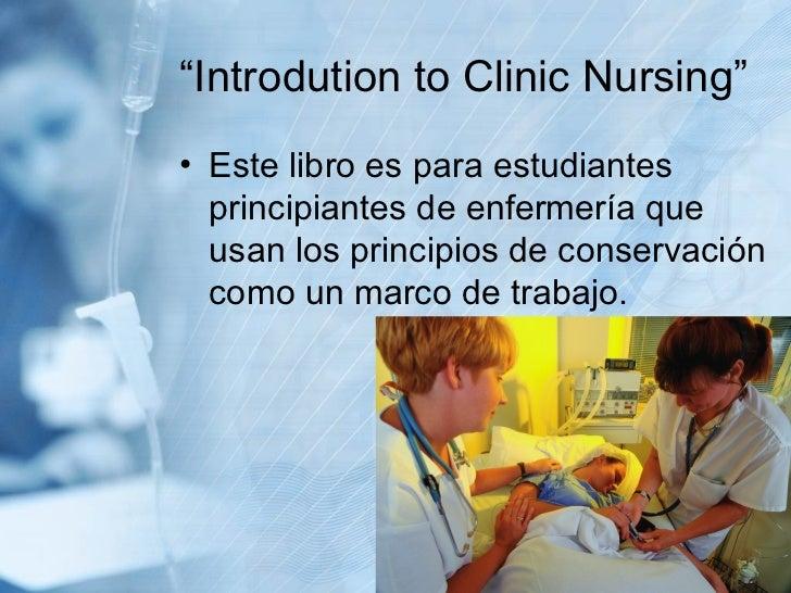 """"""" Introdution to Clinic Nursing"""" <ul><li>Este libro es para estudiantes principiantes de enfermería que usan los principio..."""