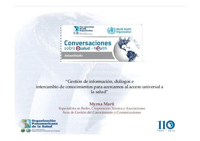 """Myrna Marti Especialista en Redes, Cooperación Técnica y Asociaciones Área de Gestión del Conocimiento y Comunicaciones """"G..."""